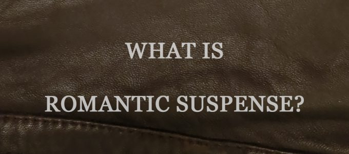 What Is Romantic Suspense?